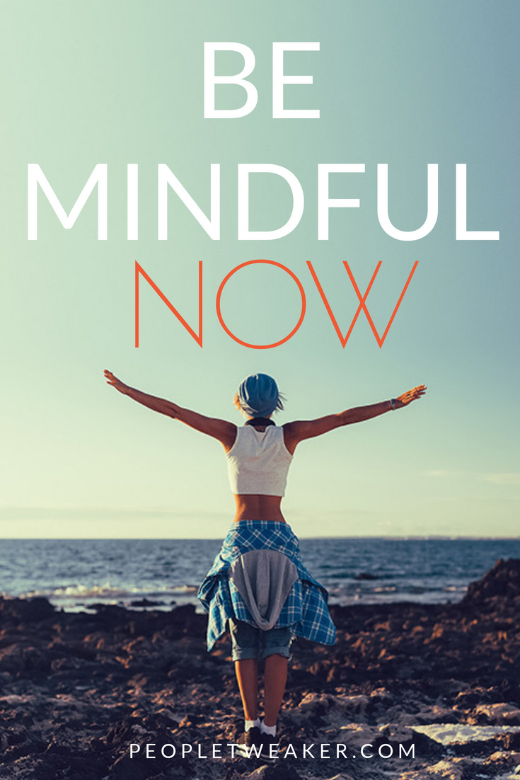 be mindful now and every day