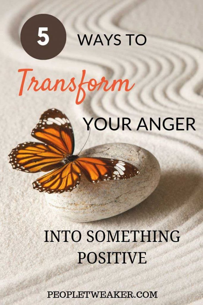 how to transform your anger into something positive