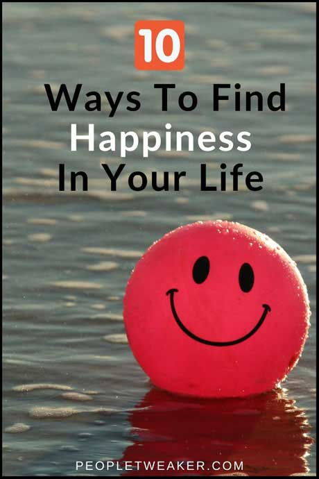 10 ways to find happiness in life