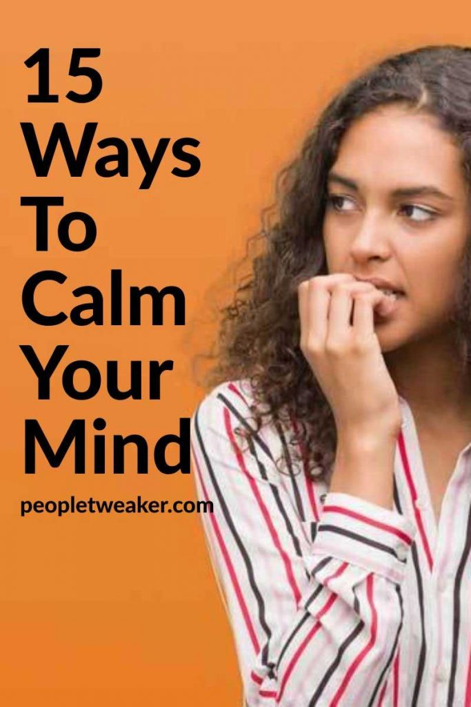 15 ways to calm your mind