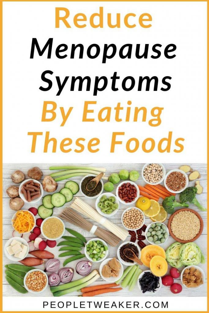 reduce menopause symptoms by eating these foods