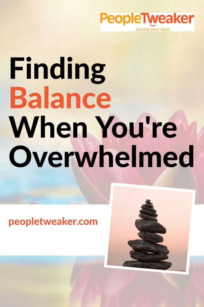Finding balance when you're overwhelmed