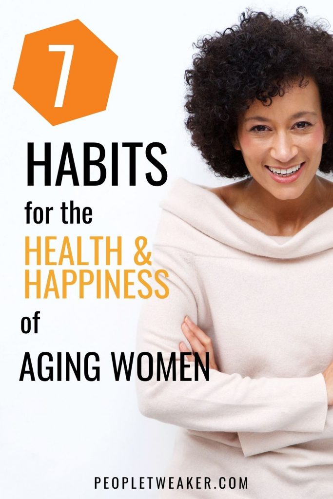 7 Habits for the health and happiness of aging women