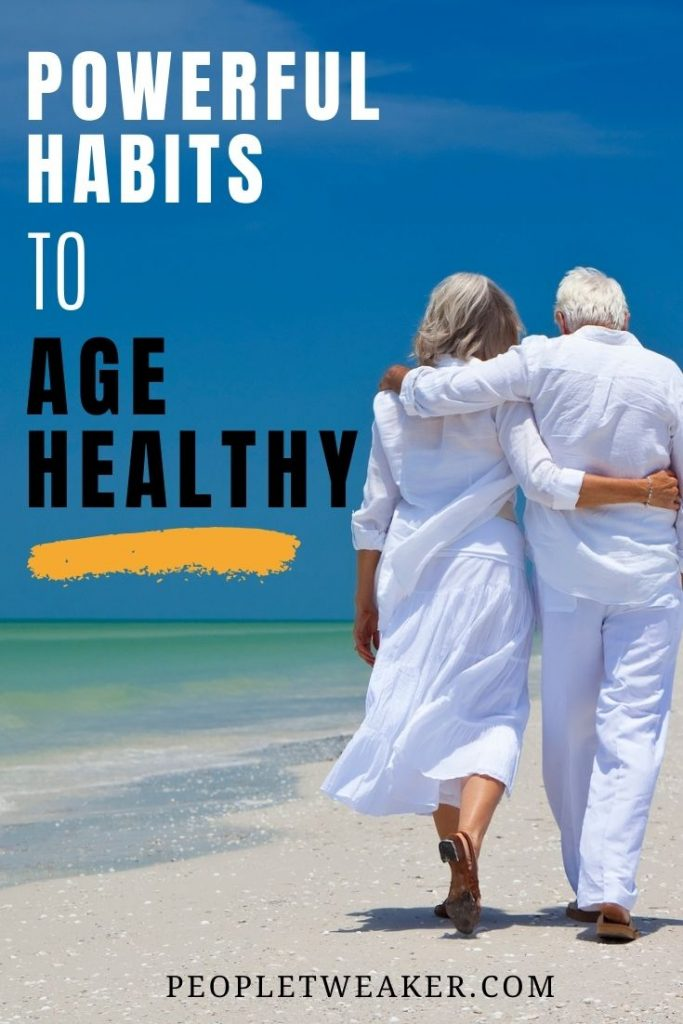 Powerful habits to healthy aging