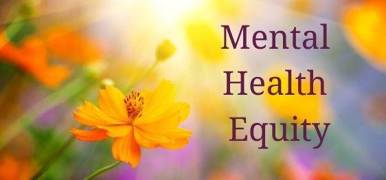 Mental Health Equity