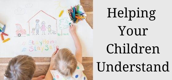 Helping Your Children Understand